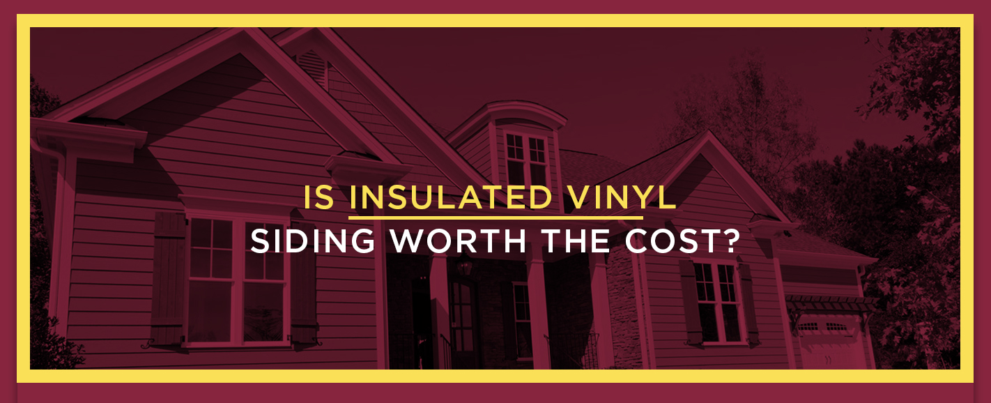 Is Insulated Vinyl Siding Worth the Cost?